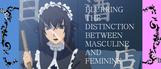 blurring the distinction between masculine and feminine