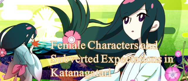 Female Characters and Subverted Expectations in Katanagatari